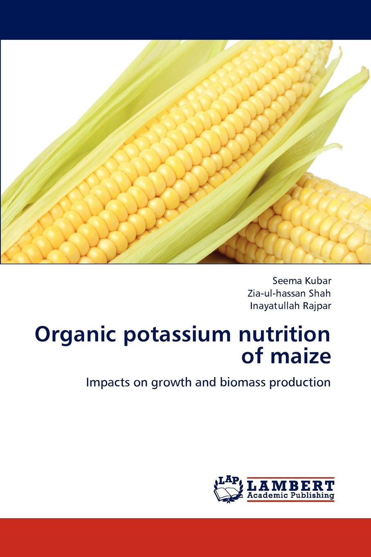 Kubar Seema, Shah Zia-Ul-Hassan, Rajpar Inayatullah Organic Potassium Nutrition of Maize peter jong de sustainable dairy production
