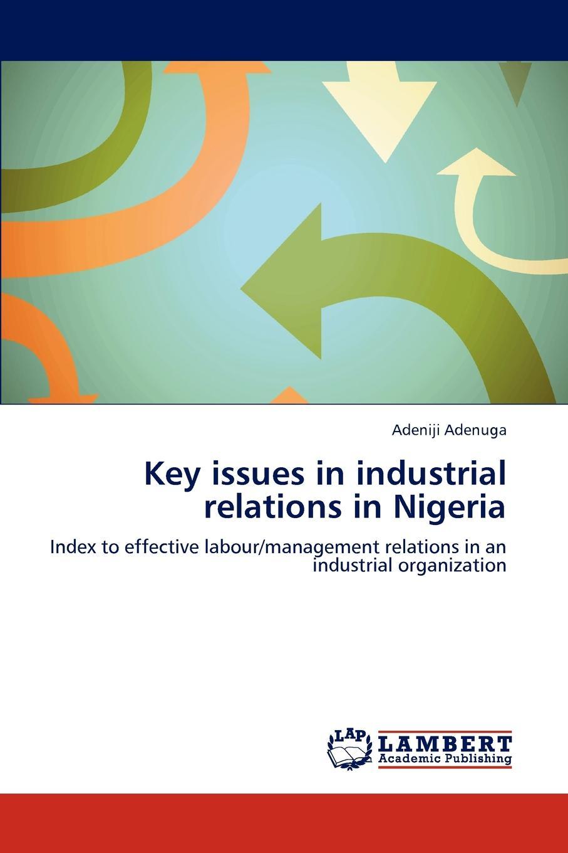 Adeniji Adenuga Key issues in industrial relations in Nigeria apicultural practices in nigeria