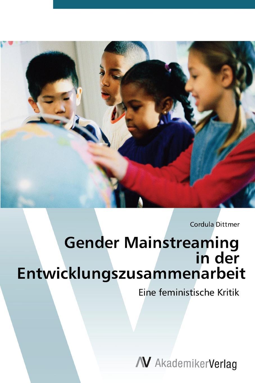 Dittmer Cordula Gender Mainstreaming in Der Entwicklungszusammenarbeit gender and knowledge