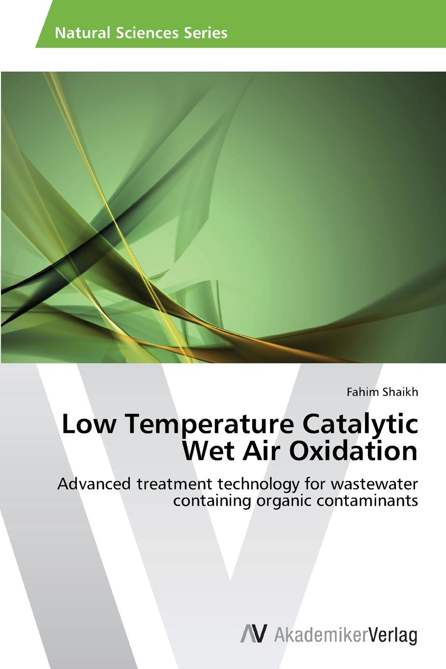 Shaikh Fahim Low Temperature Catalytic Wet Air Oxidation kevin henke arsenic environmental chemistry health threats and waste treatment