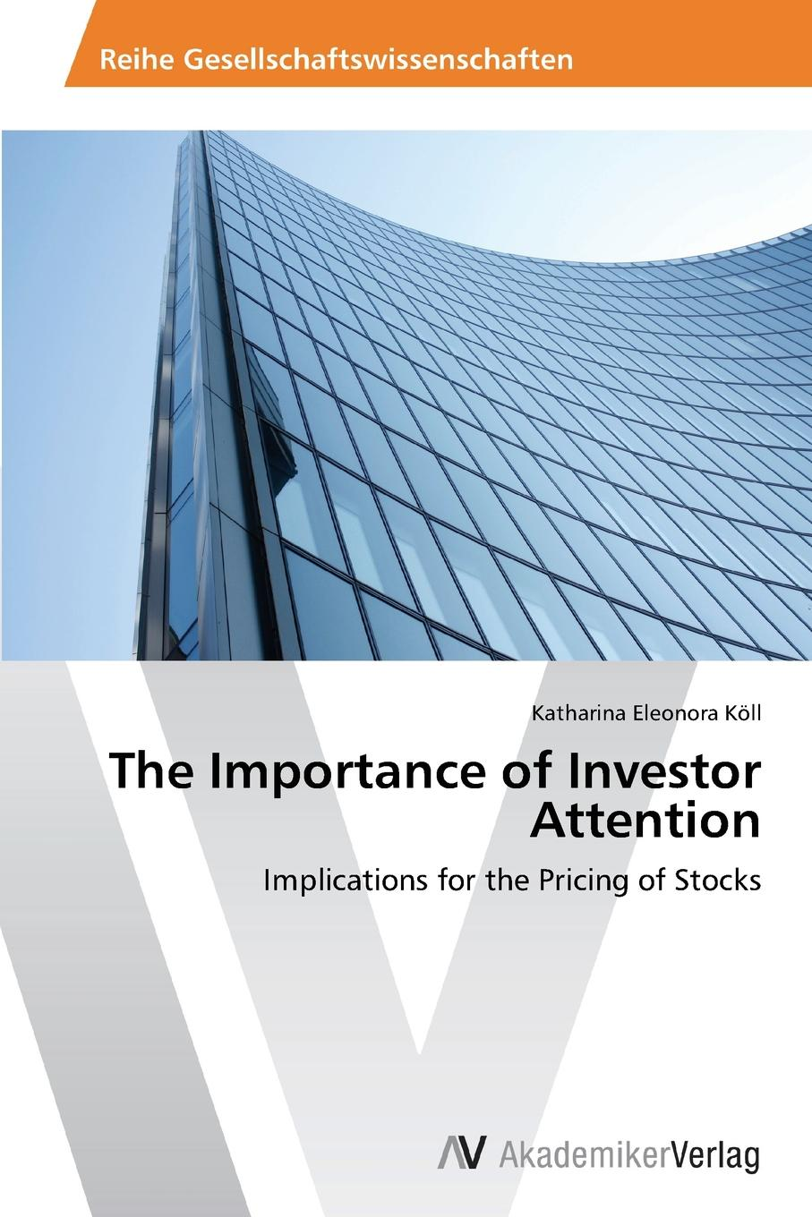 Köll Katharina Eleonora The Importance of Investor Attention john price the conscious investor profiting from the timeless value approach