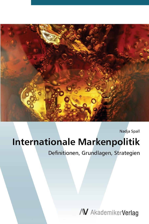 Internationale Markenpolitik Inhaltlich unverР?nderte Neuauflage. In Zeiten fortschreitender...