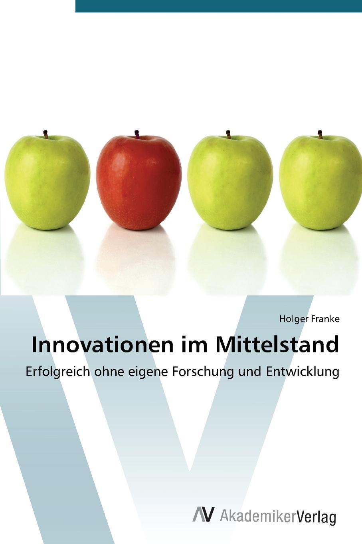 Innovationen Im Mittelstand Inhaltlich unvernderte Neuauflage. Innovationen sind...