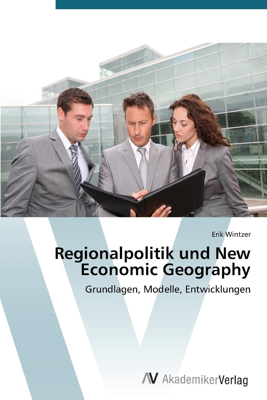 Wintzer Erik Regionalpolitik Und New Economic Geography economic geography