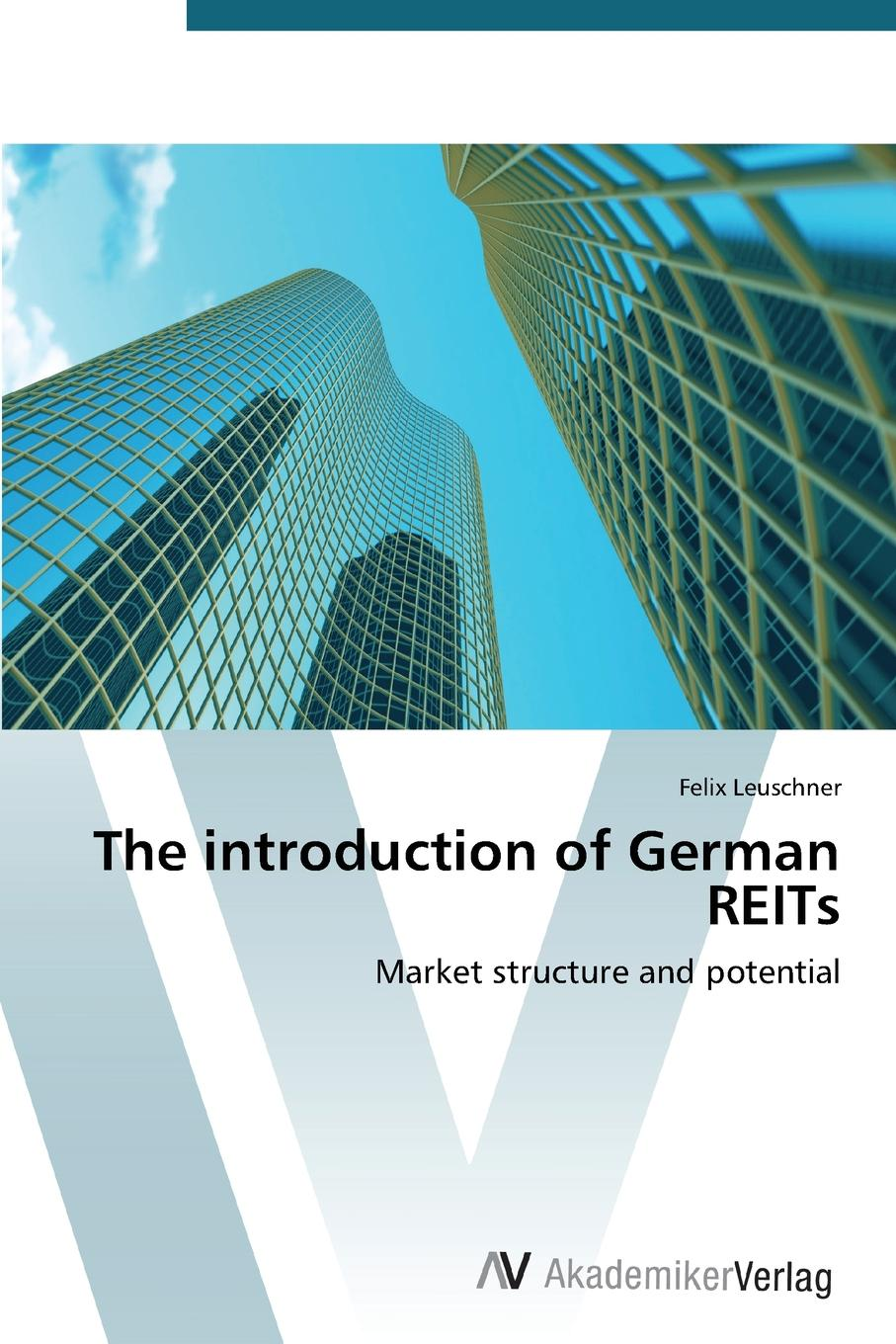 Leuschner Felix The Introduction of German Reits peter beck canadian income funds your complete guide to income trusts royalty trusts and real estate investment trusts