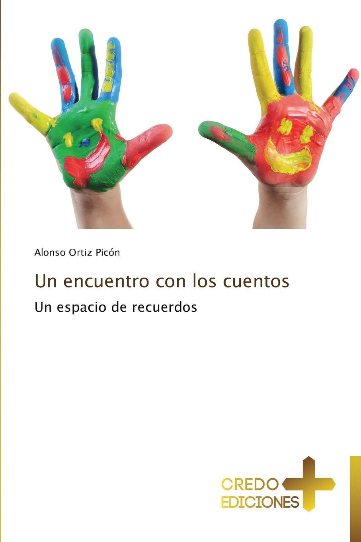 Ortiz Picon Alonso Un Encuentro Con Los Cuentos cuentos completos