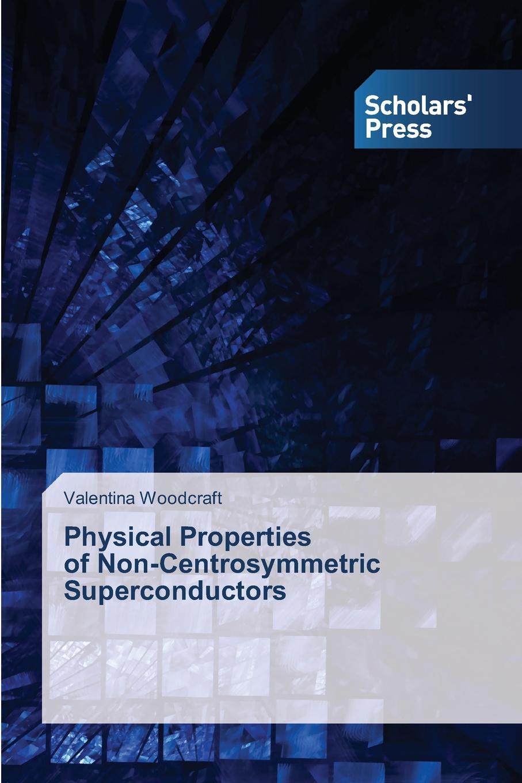 цены на Woodcraft Valentina Physical Properties of Non-Centrosymmetric Superconductors  в интернет-магазинах
