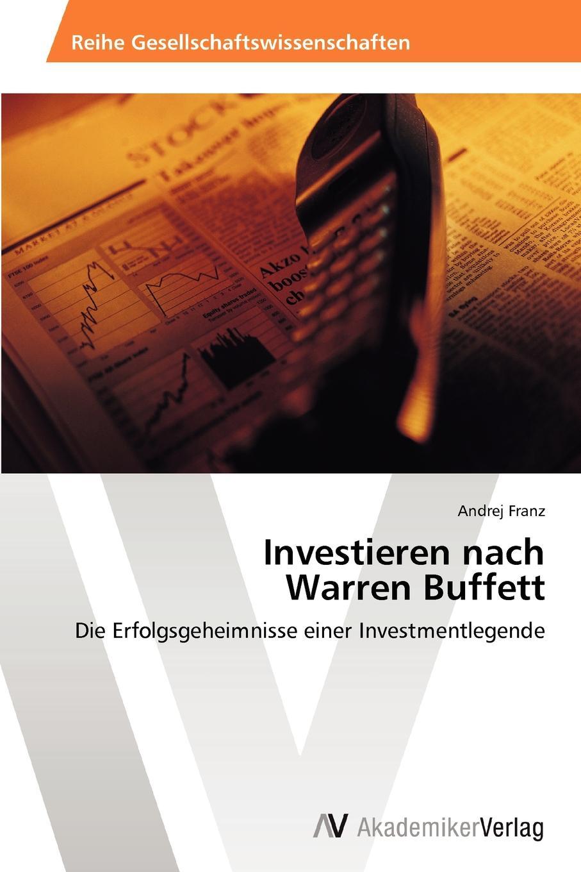 Franz Andrej Investieren nach Warren Buffett warren buffett warren buffett talks to mba students