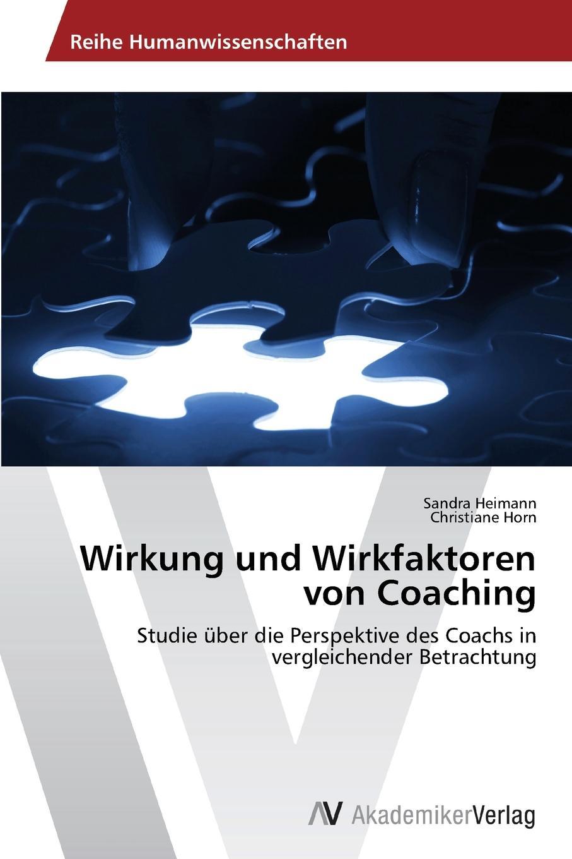 Heimann Sandra, Horn Christiane Wirkung und Wirkfaktoren von Coaching nina reale beratung im lehrerforum wirkfaktoren einer virtuellen und professionellen lerngemeinschaft