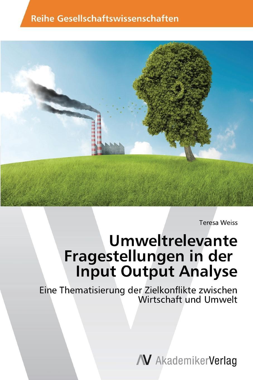 Umweltrelevante Fragestellungen in der Input Output Analyse