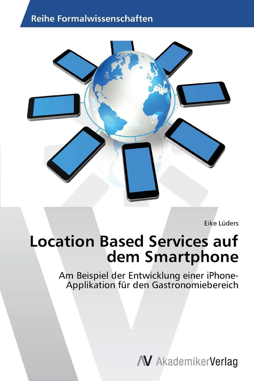 Lüders Eike Location Based Services auf dem Smartphone
