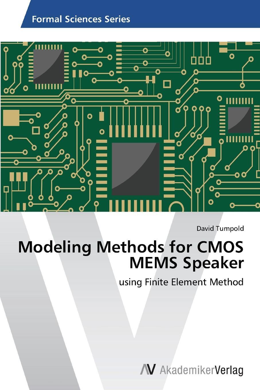 Tumpold David Modeling Methods for CMOS MEMS Speaker недорго, оригинальная цена