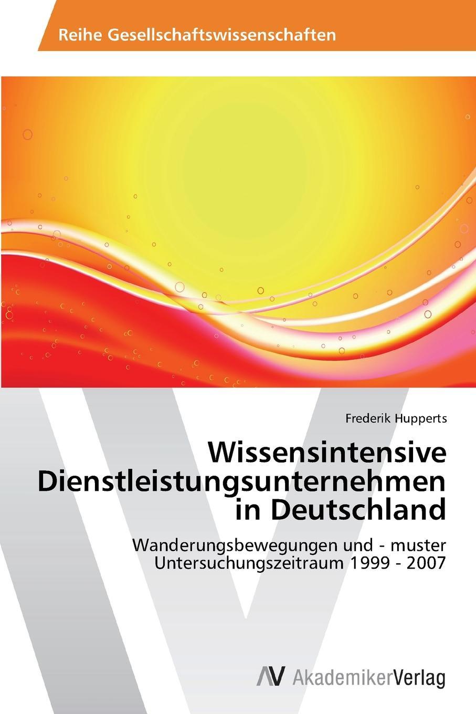 Hupperts Frederik Wissensintensive Dienstleistungsunternehmen in Deutschland rainer weinberger marketing in der dienstleistungs und wissensgesellschaft