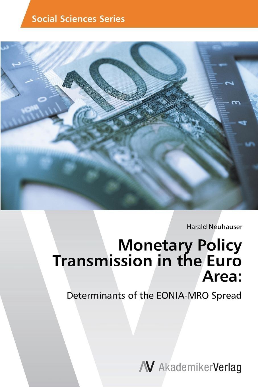 Neuhauser Harald Monetary Policy Transmission in the Euro Area недорго, оригинальная цена