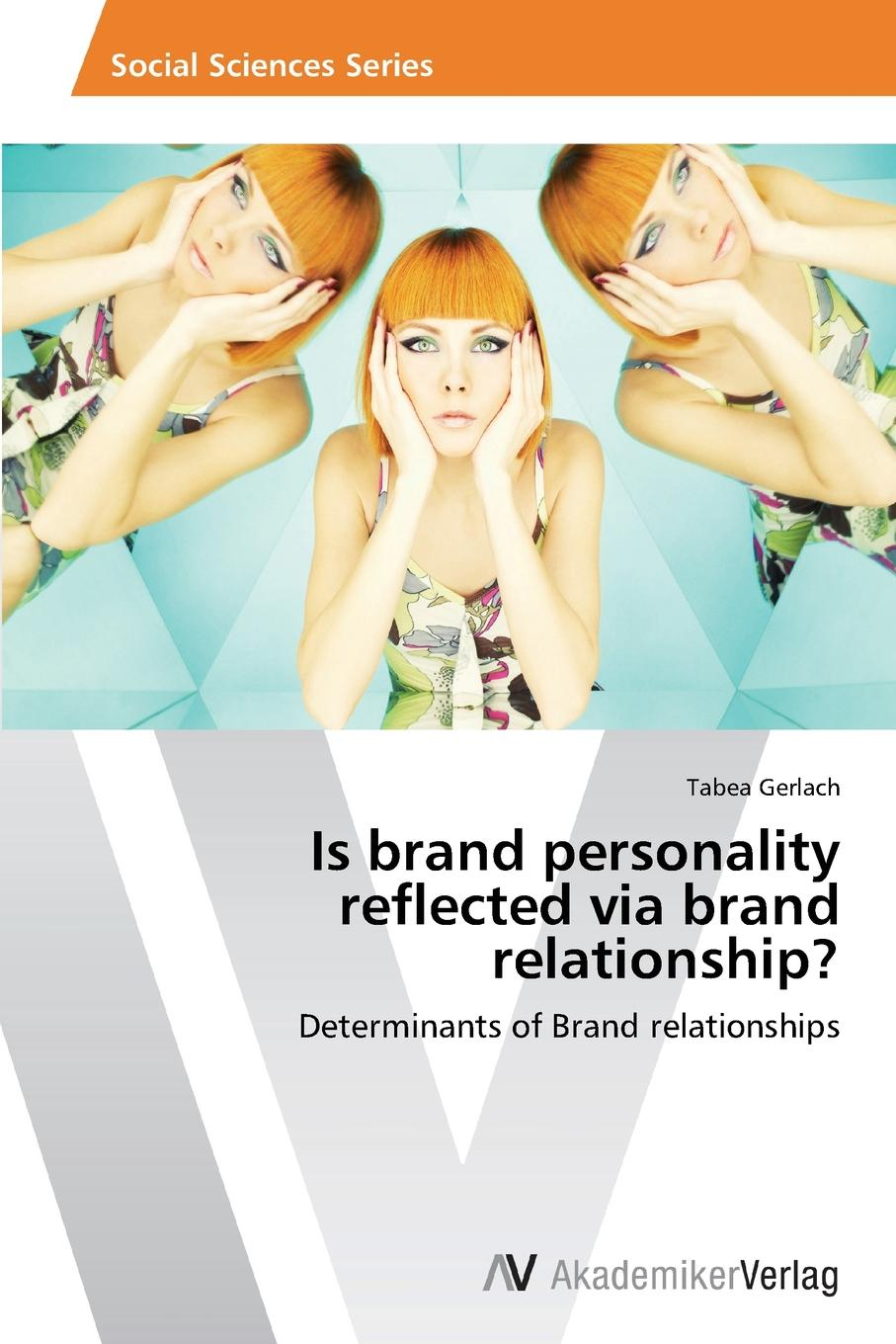 Gerlach Tabea Is brand personality reflected via brand relationship. цена