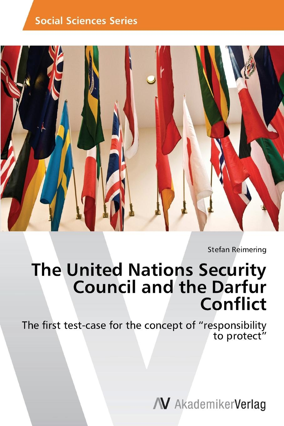 Reimering Stefan The United Nations Security Council and the Darfur Conflict