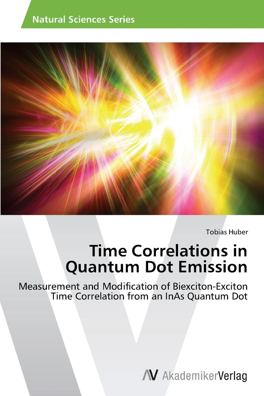 Huber Tobias Time Correlations in Quantum Dot Emission biplab ghosh quantum entanglement and its characteristics in cavity qed