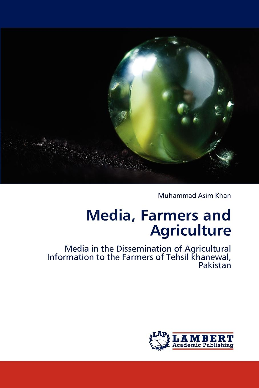 Muhammad Asim Khan Media, Farmers and Agriculture media and politics in pakistan