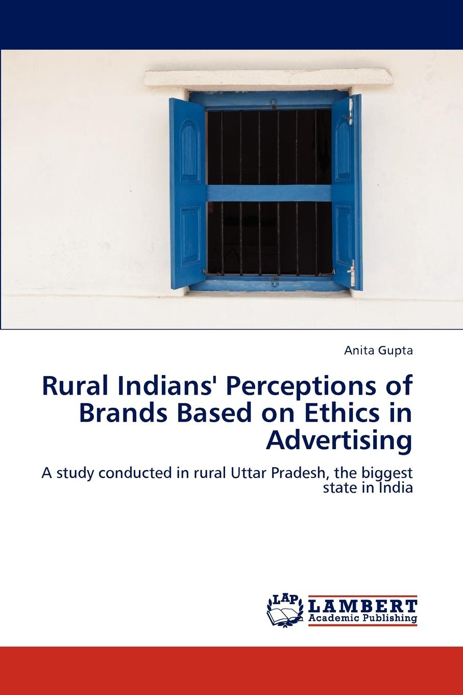 Фото - Anita Gupta Rural Indians. Perceptions of Brands Based on Ethics in Advertising agent based snort in distributed environment