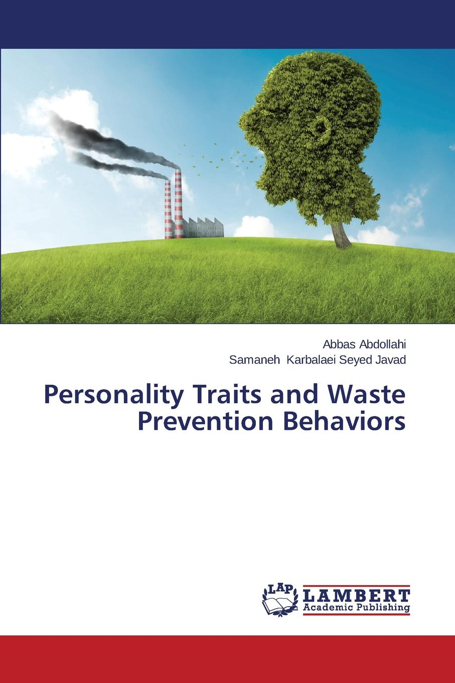 Abdollahi Abbas, Karbalaei Seyed Javad Samaneh Personality Traits and Waste Prevention Behaviors ashok kumar e waste rules and awareness