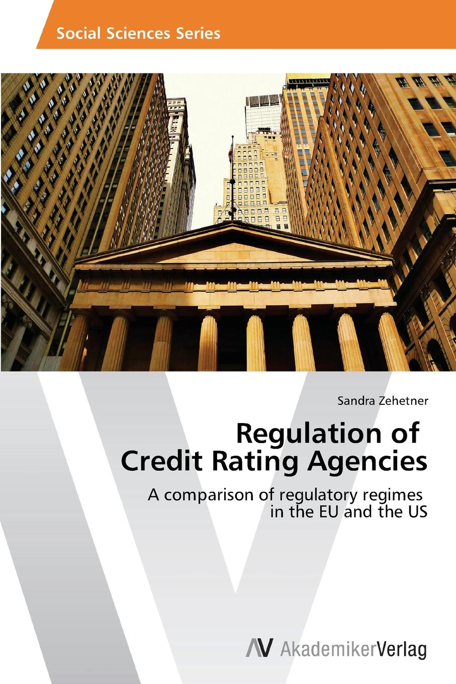 Zehetner Sandra Regulation of Credit Rating Agencies john waggoner bailout what the rescue of bear stearns and the credit crisis mean for your investments