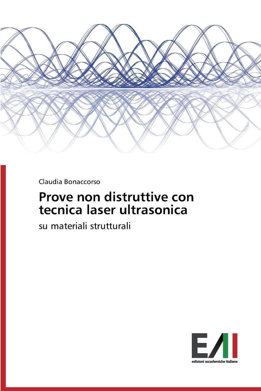 Bonaccorso Claudia Prove non distruttive con tecnica laser ultrasonica цена 2017