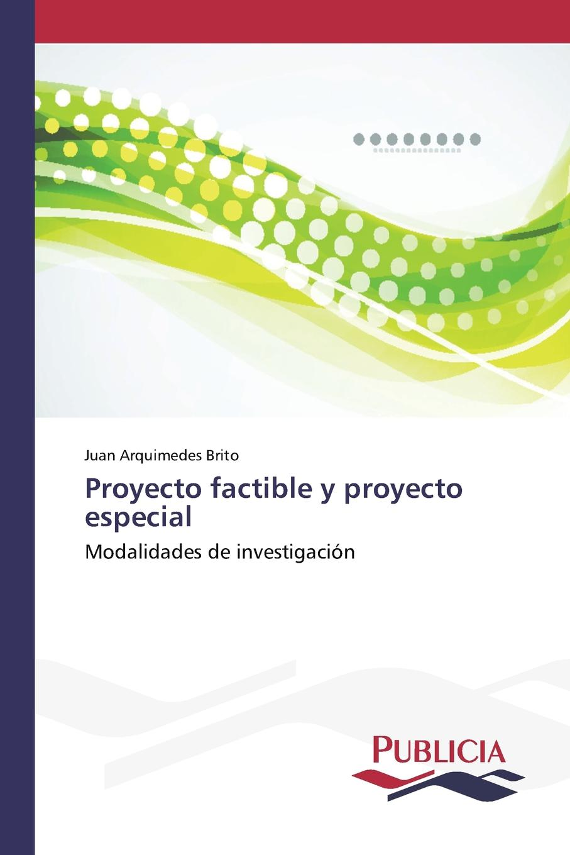 Brito Juan Arquimedes Proyecto factible y proyecto especial