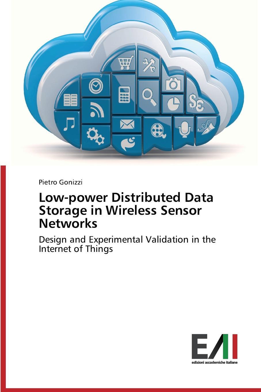 Gonizzi Pietro Low-power Distributed Data Storage in Wireless Sensor Networks недорго, оригинальная цена