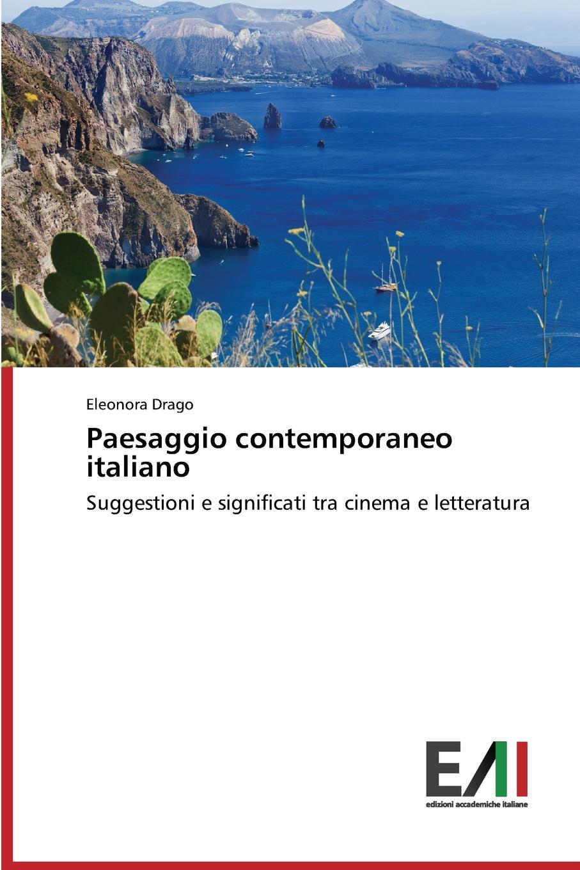 Drago Eleonora Paesaggio contemporaneo italiano italia codice dei beni culturali e del paesaggio