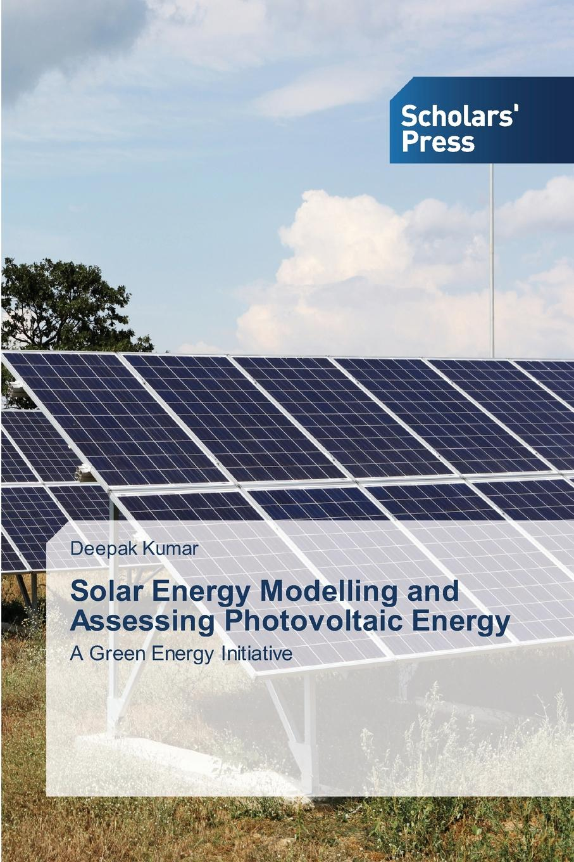 Kumar Deepak Solar Energy Modelling and Assessing Photovoltaic Energy gianna bern investing in energy a primer on the economics of the energy industry