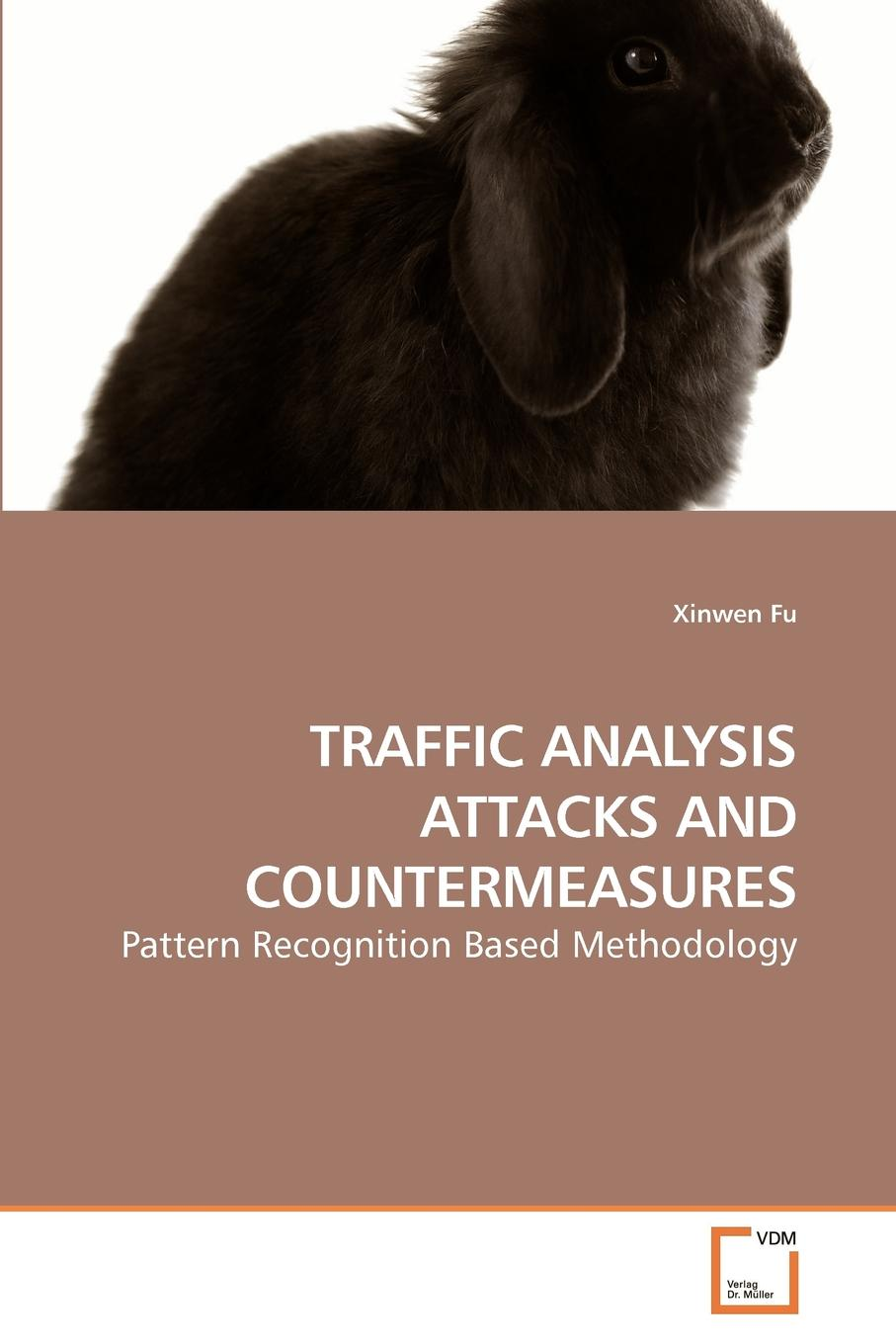 Xinwen Fu TRAFFIC ANALYSIS ATTACKS AND COUNTERMEASURES scientific study of road traffic flow
