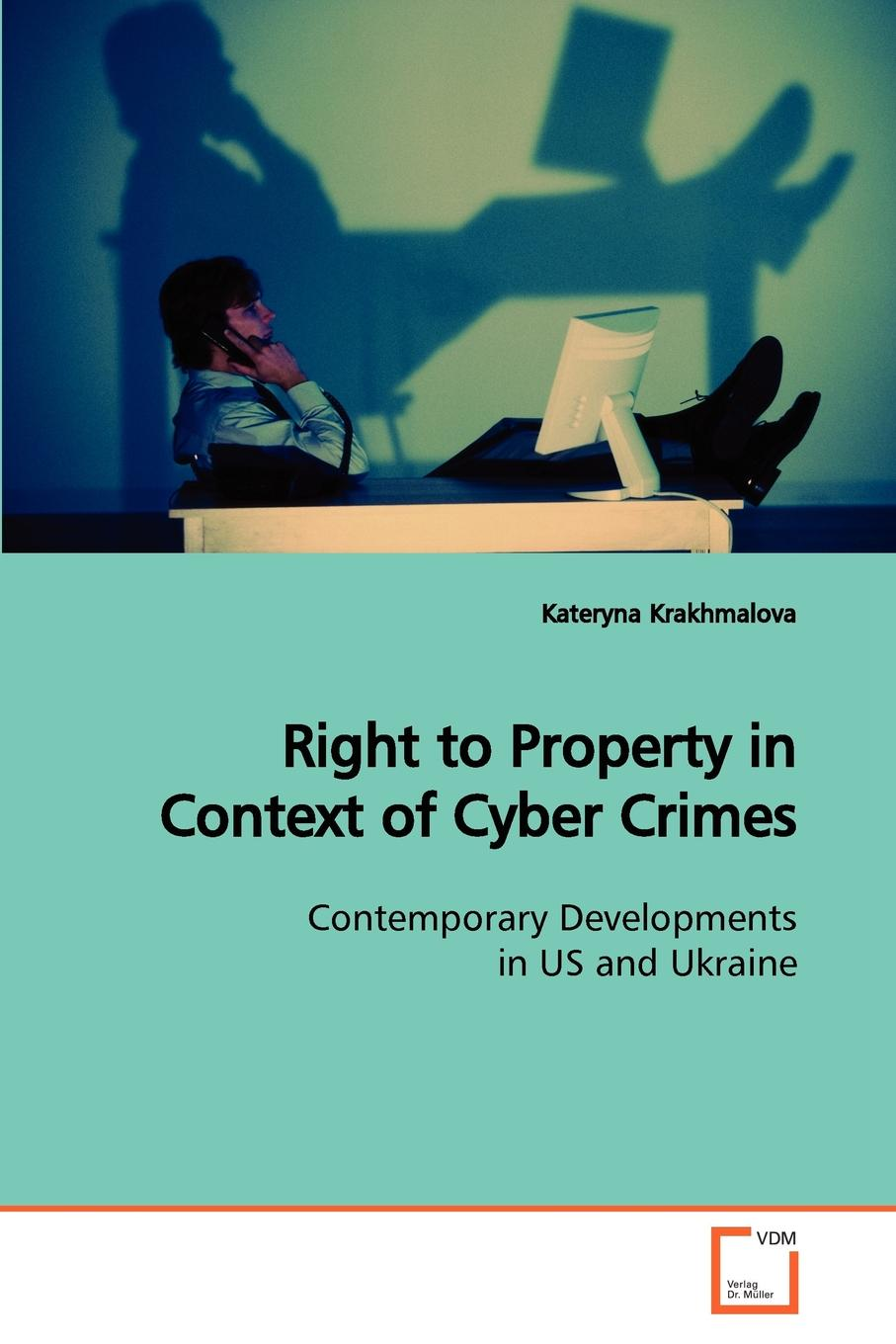 Фото - Kateryna Krakhmalova Right to Property in Context of Cyber Crimes cybercrime and cyber terrorism the security measures in malaysia