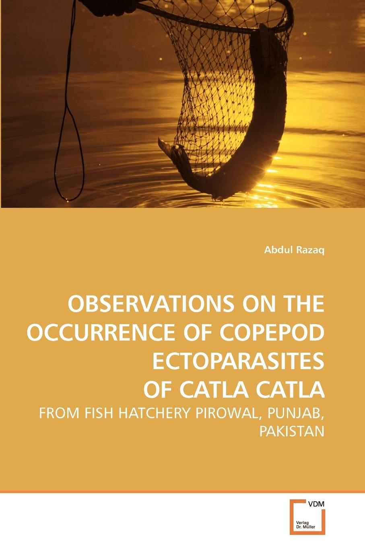 Abdul Razaq OBSERVATIONS ON THE OCCURRENCE OF COPEPOD ECTOPARASITES OF CATLA CATLA fish parasites part i