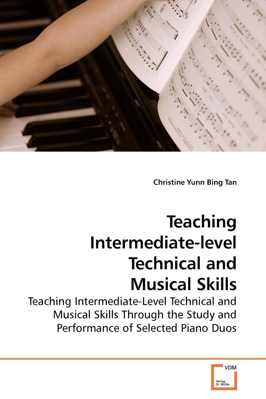Фото - Christine Yunn Bing Tan Teaching Intermediate-level Technical and Musical Skills terry mcmorris acquisition and performance of sports skills