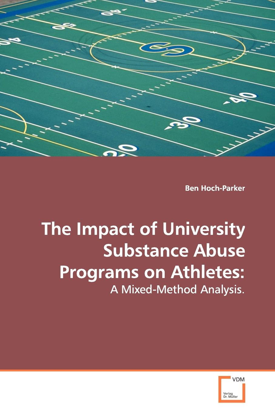 Ben Hoch-Parker The Impact of University Substance Abuse Programs on Athletes maeve wallace irish students views on school substance abuse prevention programme