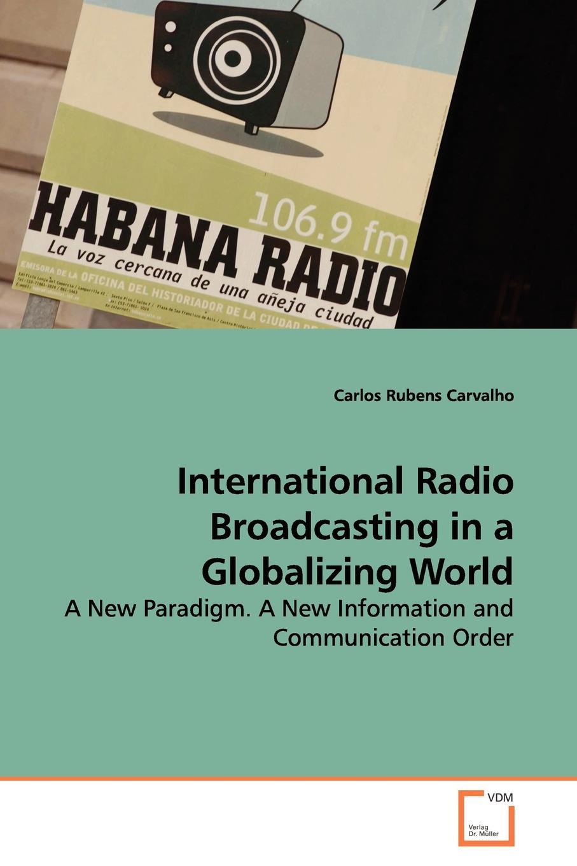 цены на Carlos Rubens Carvalho International Radio Broadcasting in a Globalizing World  в интернет-магазинах