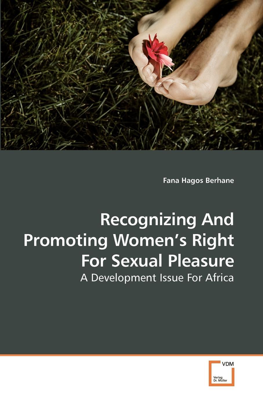 Fana Hagos Berhane Recognizing And Promoting Women.s Right For Sexual Pleasure yesuf hagos abdela poverty and livelihood strategeies of househilds in urban ethiopia