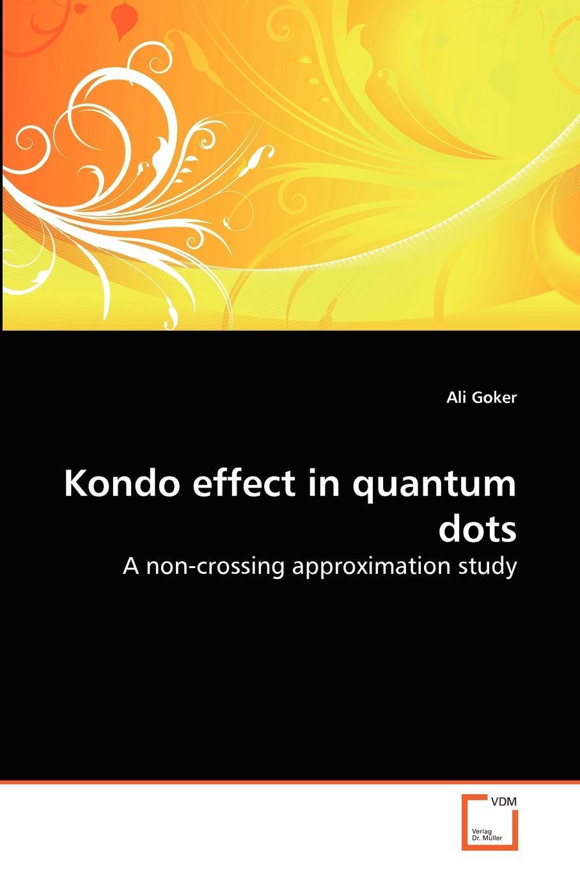Ali Goker Kondo effect in quantum dots the dot
