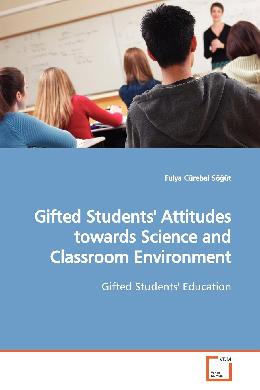 Fulya Cürebal Söğüt Gifted Students. Attitudes towards Science and Classroom Environment nocanda mawethu the implementation of mother tongue instruction in a grade 6 natural science class