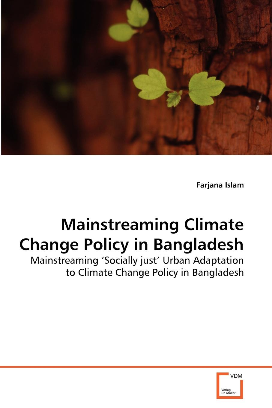 Farjana Islam Mainstreaming Climate Change Policy in Bangladesh economic adaptation to climate change