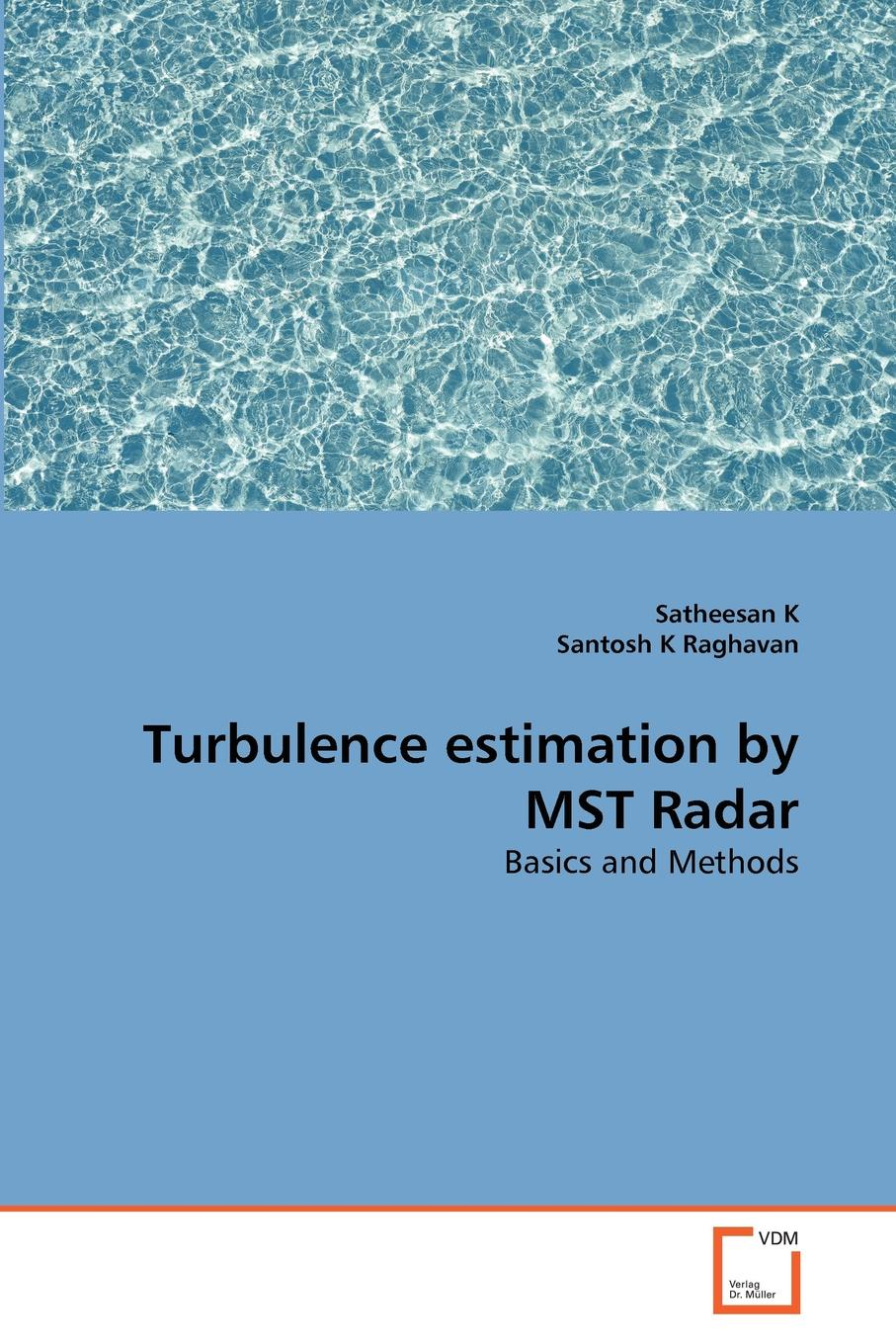 лучшая цена Satheesan K, Santosh K Raghavan Turbulence estimation by MST Radar