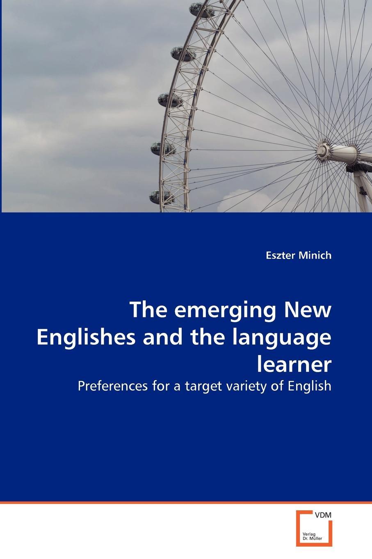 цены на Eszter Minich The emerging New Englishes and the language learner  в интернет-магазинах