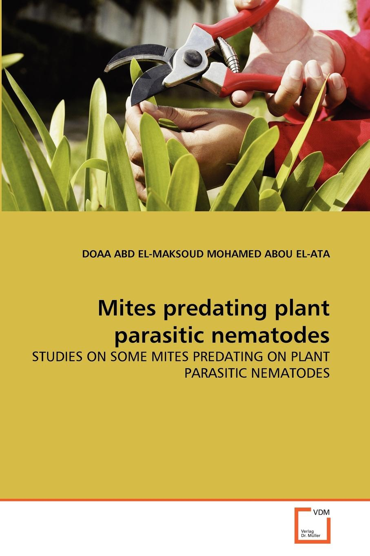 купить DOAA ABD EL-MAKSOUD MOHAME ABOU EL-ATA Mites predating plant parasitic nematodes недорого