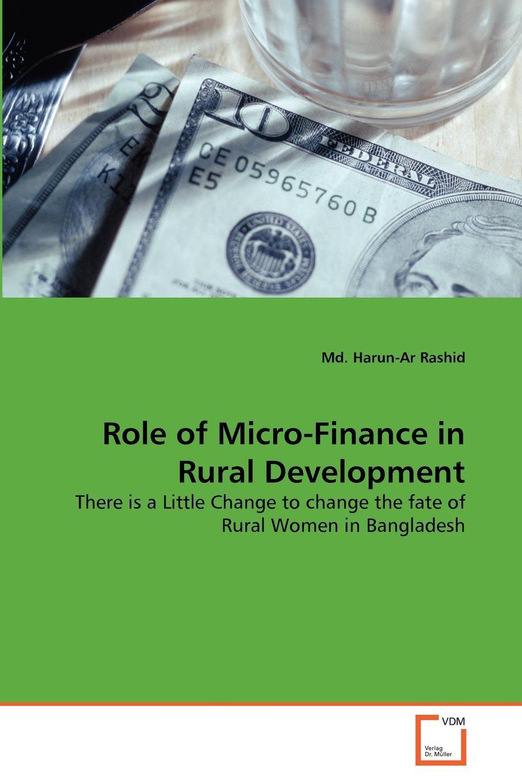 Md. Harun-Ar Rashid Role of Micro-Finance in Rural Development недорго, оригинальная цена