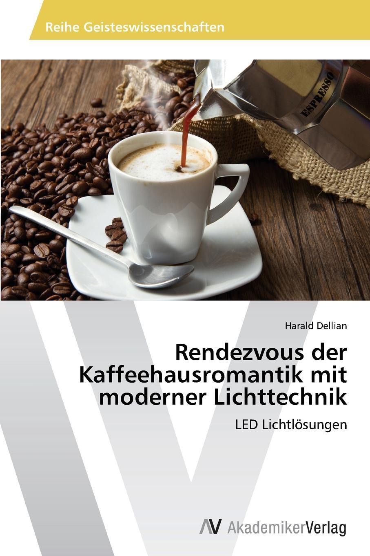 Dellian Harald Rendezvous der Kaffeehausromantik mit moderner Lichttechnik spl technik машинка