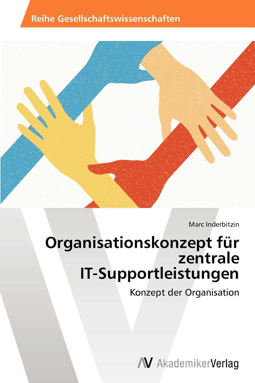 Organisationskonzept fur zentrale IT-Supportleistungen Die selbstndige Entwicklung in den Unternehmen ist in einem sich...