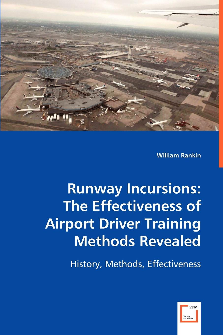 William Rankin Runway Incursions. The Effectiveness of Airport Driver Training Methods Revealed аэропорт airport