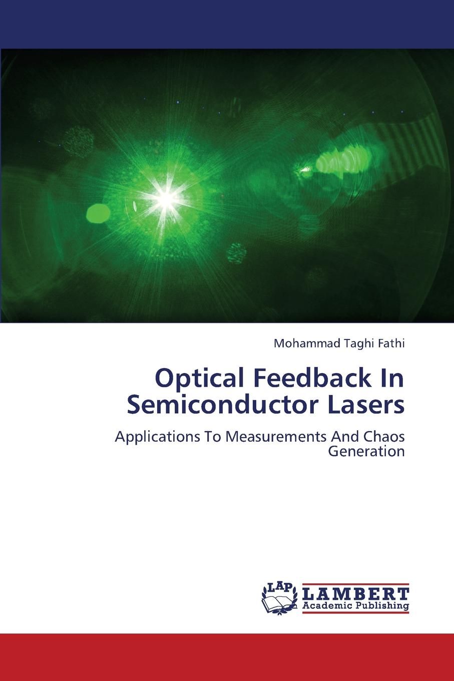Fathi Mohammad Taghi Optical Feedback in Semiconductor Lasers kazi hussain a study of copper indium di sulfide semiconductor thin films
