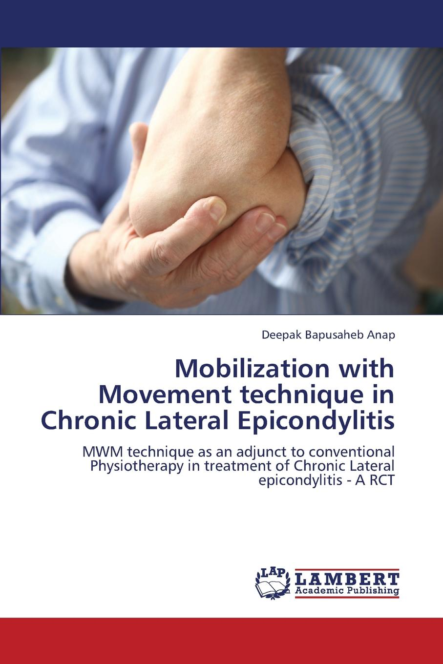 Anap Deepak Bapusaheb Mobilization with Movement Technique in Chronic Lateral Epicondylitis narayanan meyyappan and rangasamy parthiban a novel separation technique using hydrotropes
