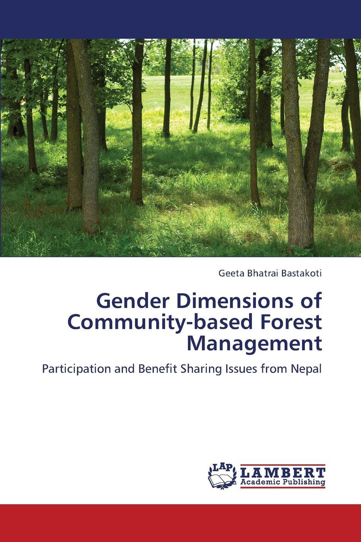Bastakoti Geeta Bhatrai Gender Dimensions of Community-Based Forest Management dmitri makarov islam and development at micro level community activities of the islamic movement in israel